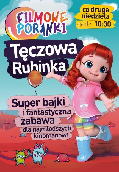Filmowe Poranki – Tęczowa Rubinka cz.6 Kino Helios Tomaszów Mazowiecki
